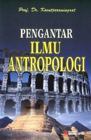 Judul Buku Pengantar Ilmu Antropologi Pengarang Prof Dr