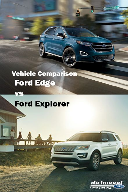 Two Of Our Own Get Compared Find The Right Ford Suv For You