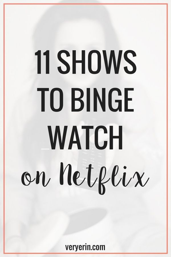 11 Shows to Binge-Watch on Netflix | If you're anything like me, you're obsessed with finding new shows to watch on Netflix! Let me help you out by sharing a few of my favorites! - Very Erin Blog