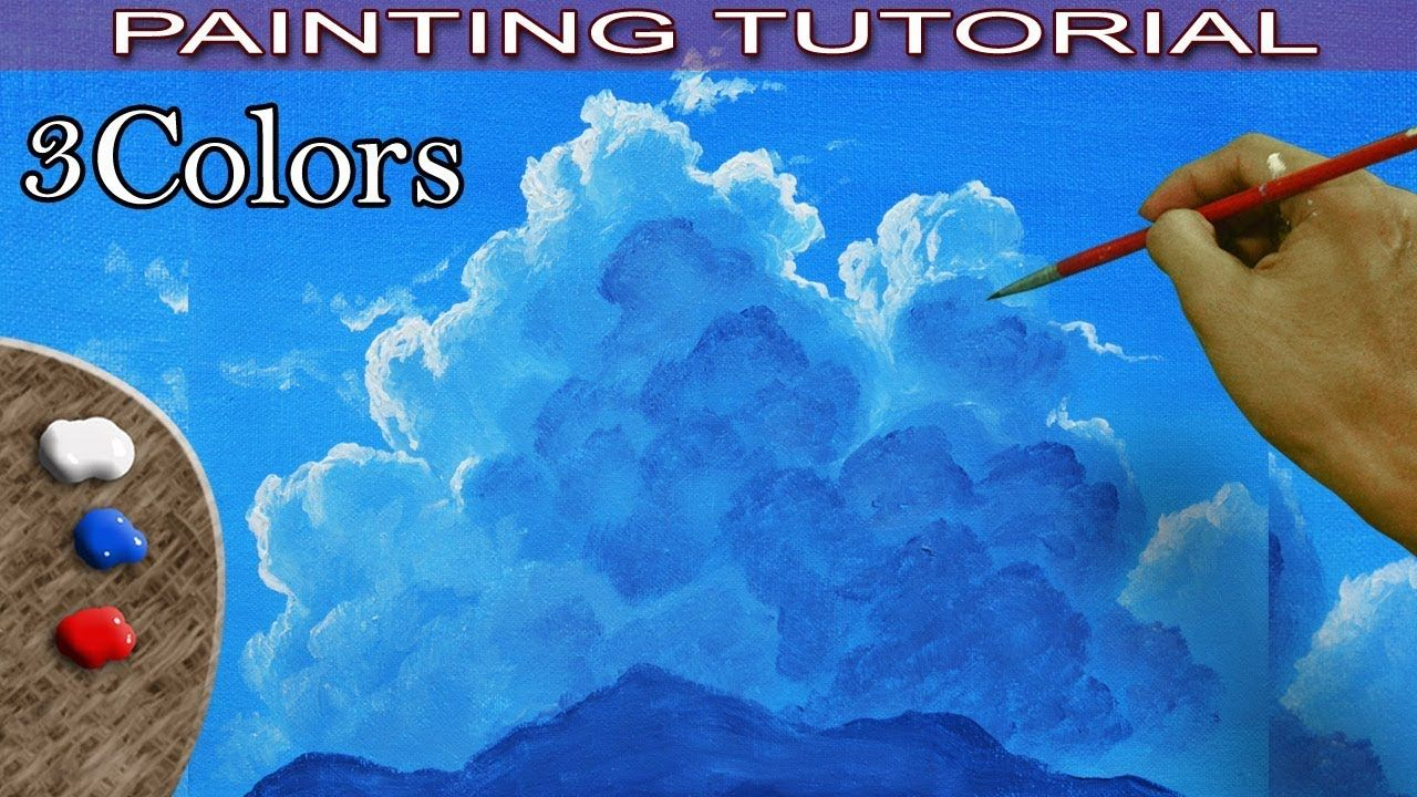 How To Paint Sky And Back Light Clouds In Basic Steps Acrylic Painting T Painting Tutorial Acrylic Painting Tutorials Art Tutorials Acrylic
