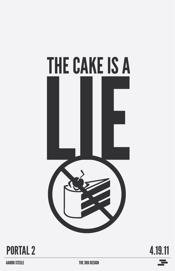 The cake is a lie... LIES I TELL YOU.