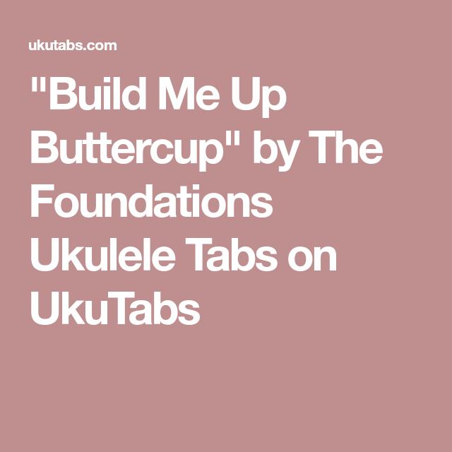 Build Me Up Buttercup\
