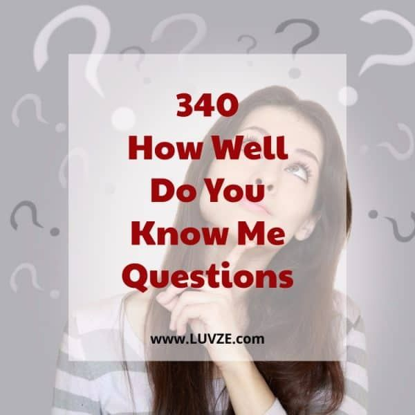 Do You Know Me Questions: 340 How Well Do You Know Me Questions For Couples Or