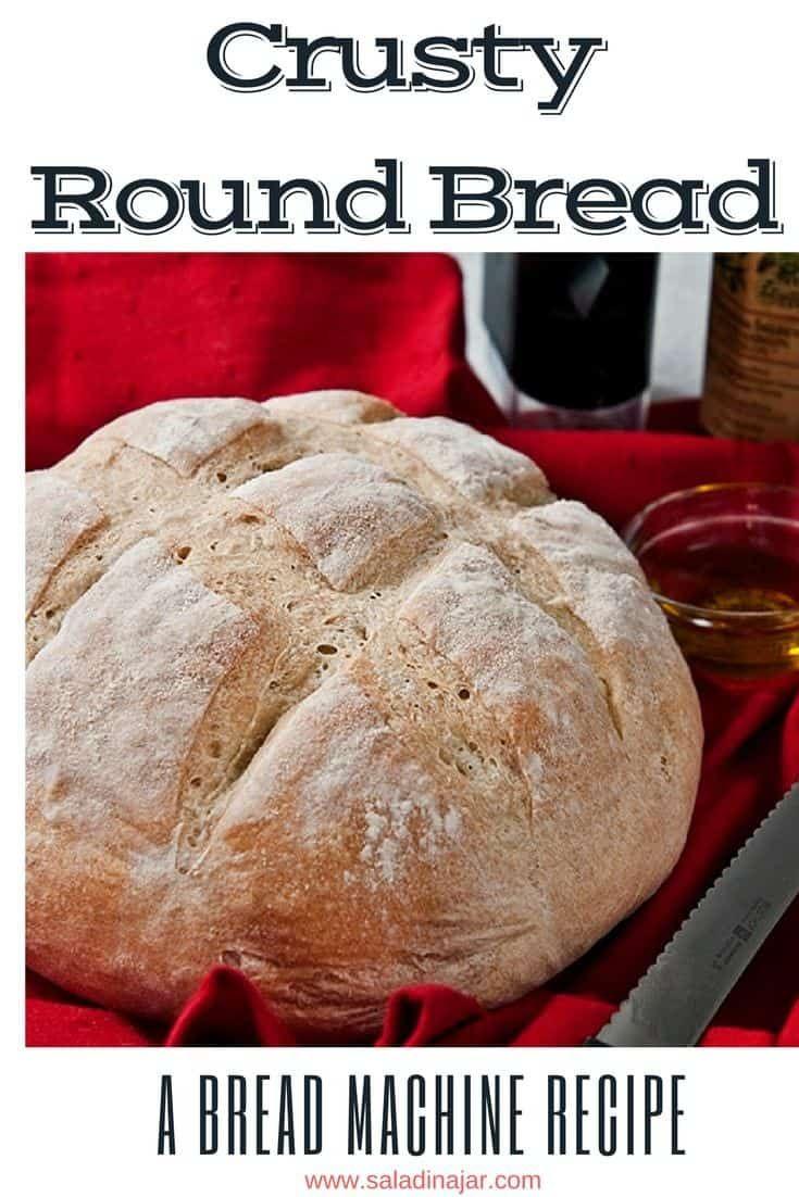 Crusty Round Bread (made in a bread machine) | Recipe ...