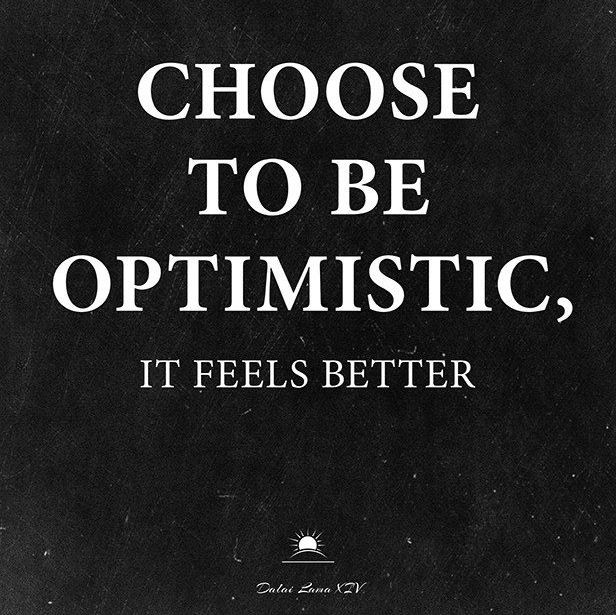 Quotes About Being Happy Custom Choose To Be Optimistic It Feels Better  Awsome Words  Pinterest