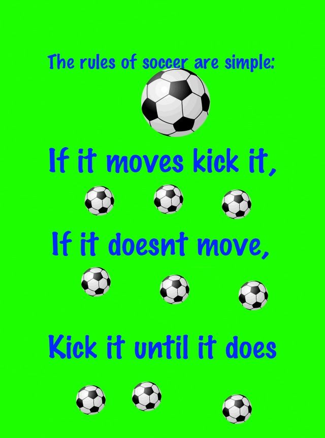 Rules Of Soccer Are Simple Soccer Soccer Girl To My Daughter