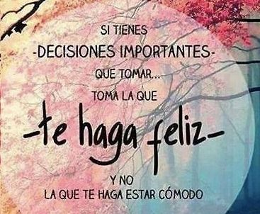 Imagenes Sobre Tomar Decisiones Sayings Frases