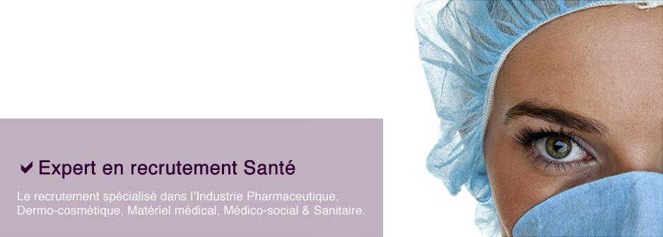 Le Recrutement Dans Le Domaine De La Sante En France Cabinet De Recrutement Specialise Dans La Sante Industrie Pharmaceut Recrutement Materiel Medical Sante