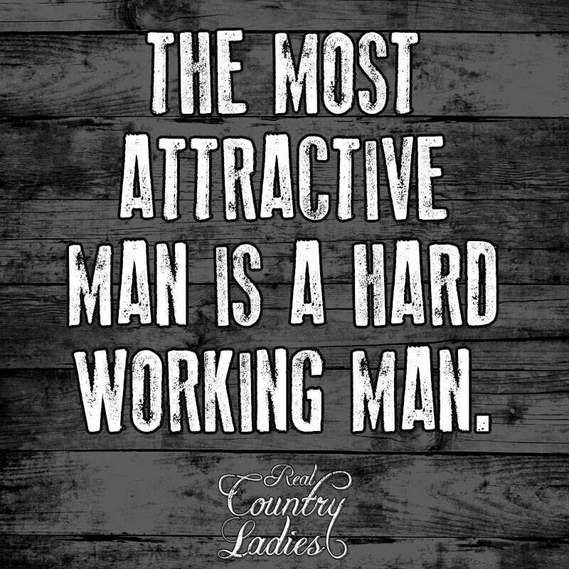 Attractive man is a hard working man | Quotes | Funny quotes ...