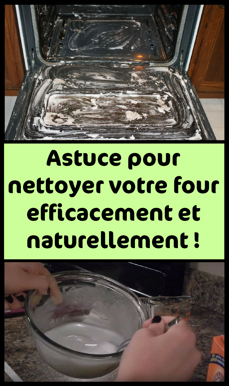 astuce pour nettoyer votre four efficacement et naturellement