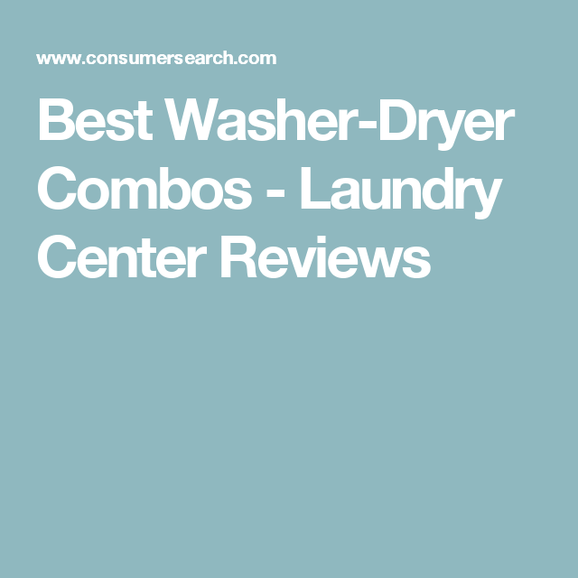 Best Washer Dryer Combos Laundry Center Reviews With Images