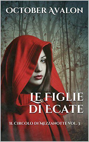 Le Figlie di Ecate: Il Circolo di Mezzanotte Vol. 3 (Italian Edition)