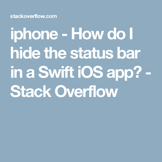 iphone How do I hide the status bar in a Swift iOS app