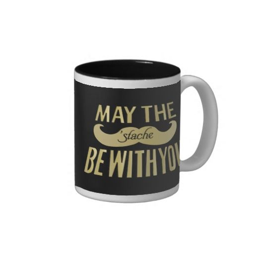 Funny Black Mustache - May the Stache be with you Mug