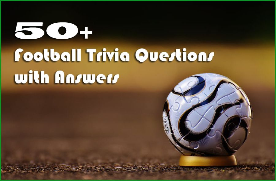 Are You A Football Lover And Looking For Their Trivia Questions If You Think You Are A Football Trivia Questions Football Trivia Trivia Questions And Answers