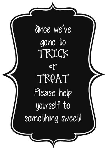 sign to leave with the candy bowl on your porch
