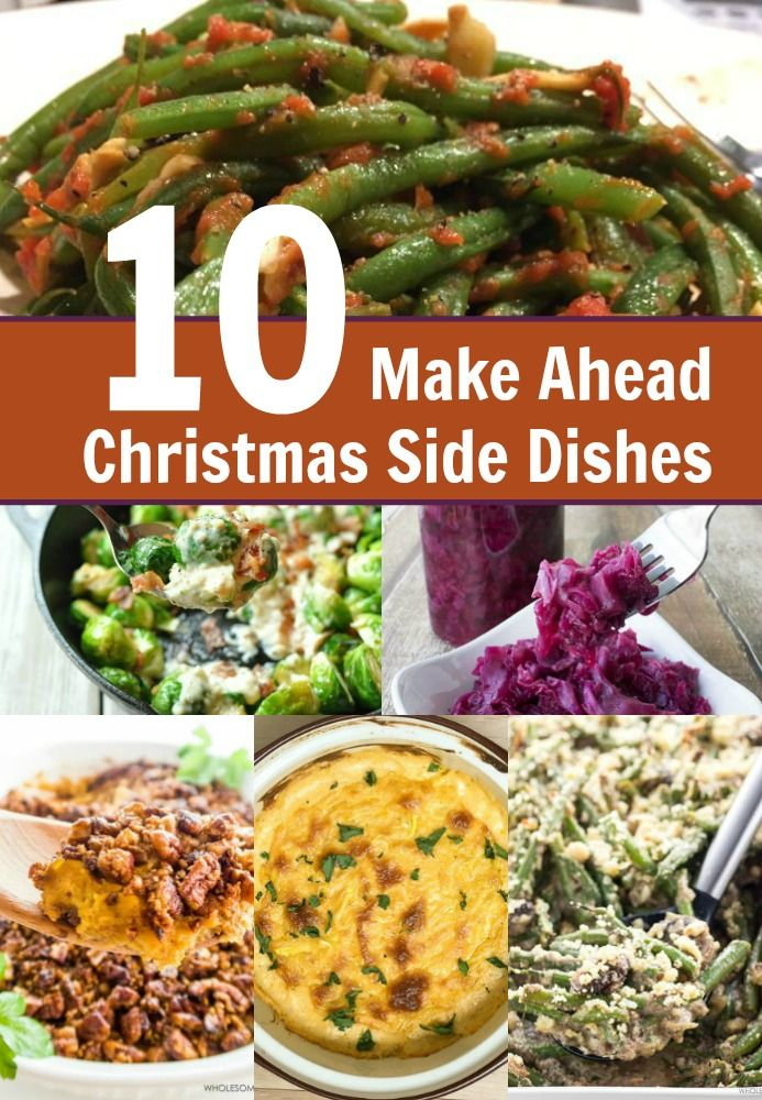 10 Make Ahead Christmas Side Dish Recipes Christmas side