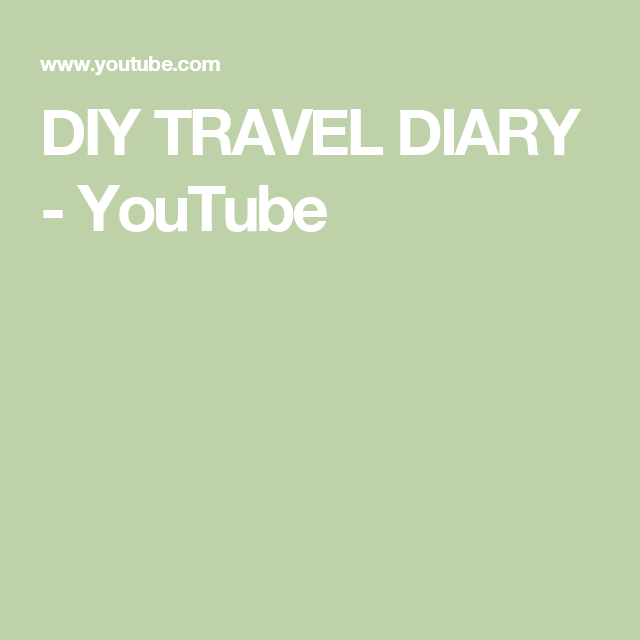DIY TRAVEL DIARY - YouTube