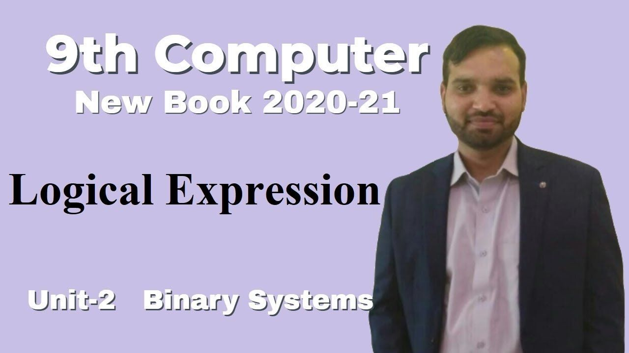 Logical Expression Boolean Algebra Binary System Chapter 2 9th Class Computer New Book 2020 New Books Books Expressions