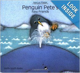 Penguin Pete's New Friends by Marcus Pfister (Reading Level: 4 & up)