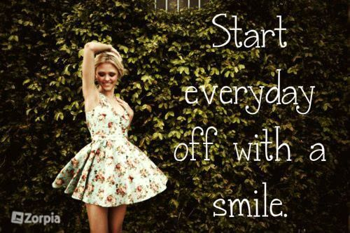 Start everyday off with a smile. #Zorpia #Life