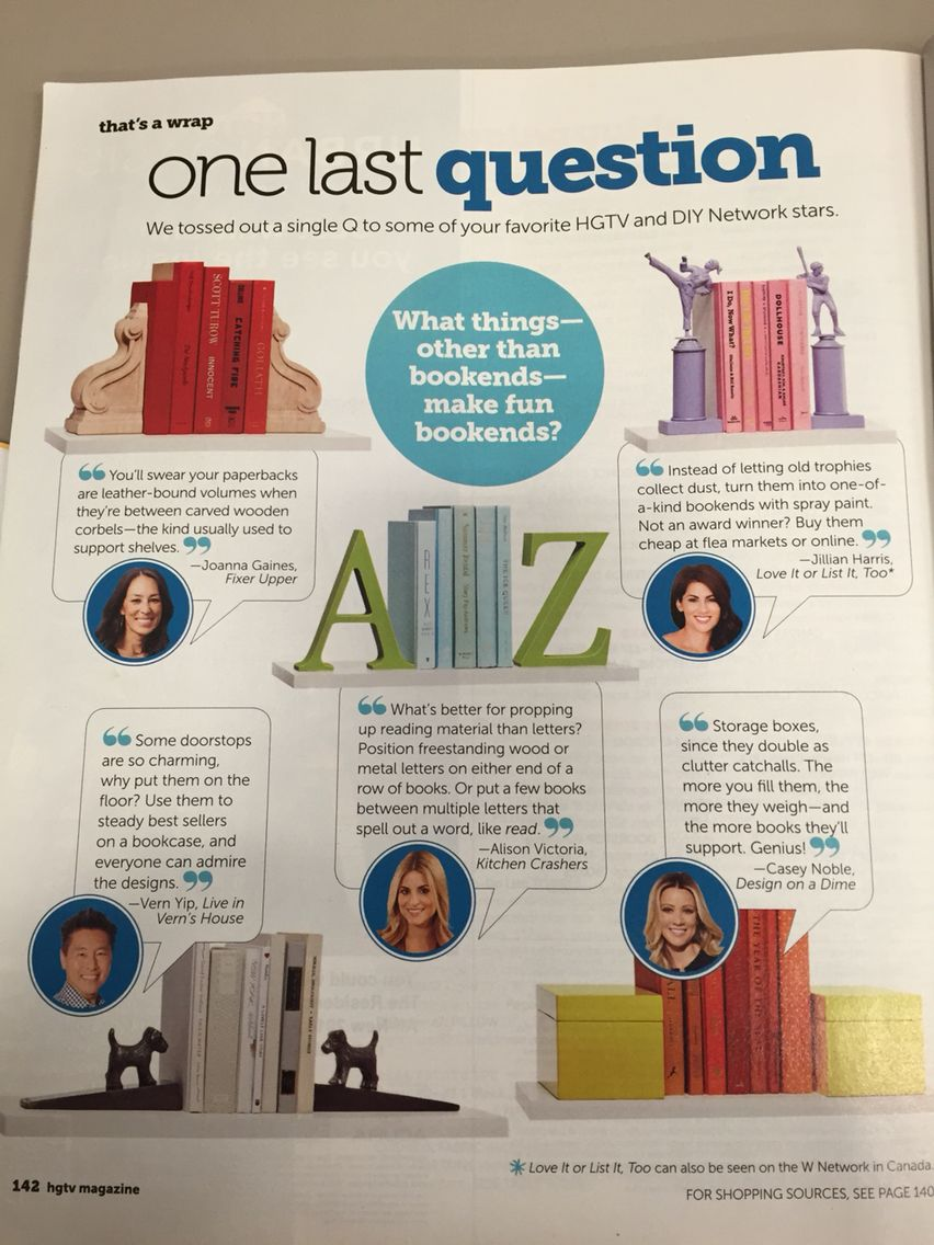"""One Last Question"" from HGTV magazine October 2014: ""What things— other than bookends— make fun bookends?"""