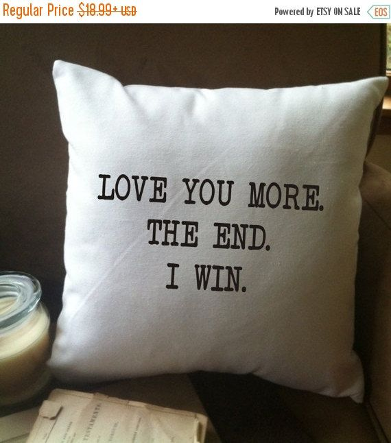 Love You More The End I Win Funny Decorative Throw Pillow Cover