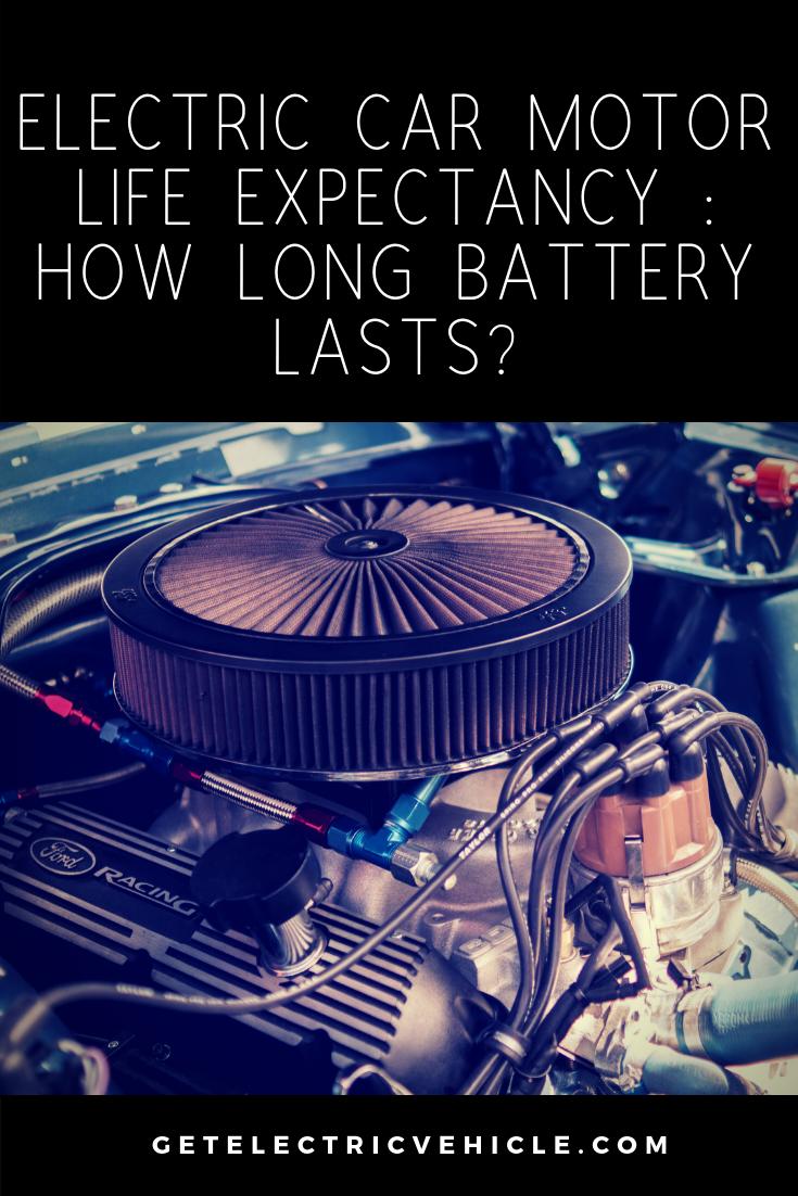 Electric Car Motor Life Expectancy How Long An Ev Motor Lasts