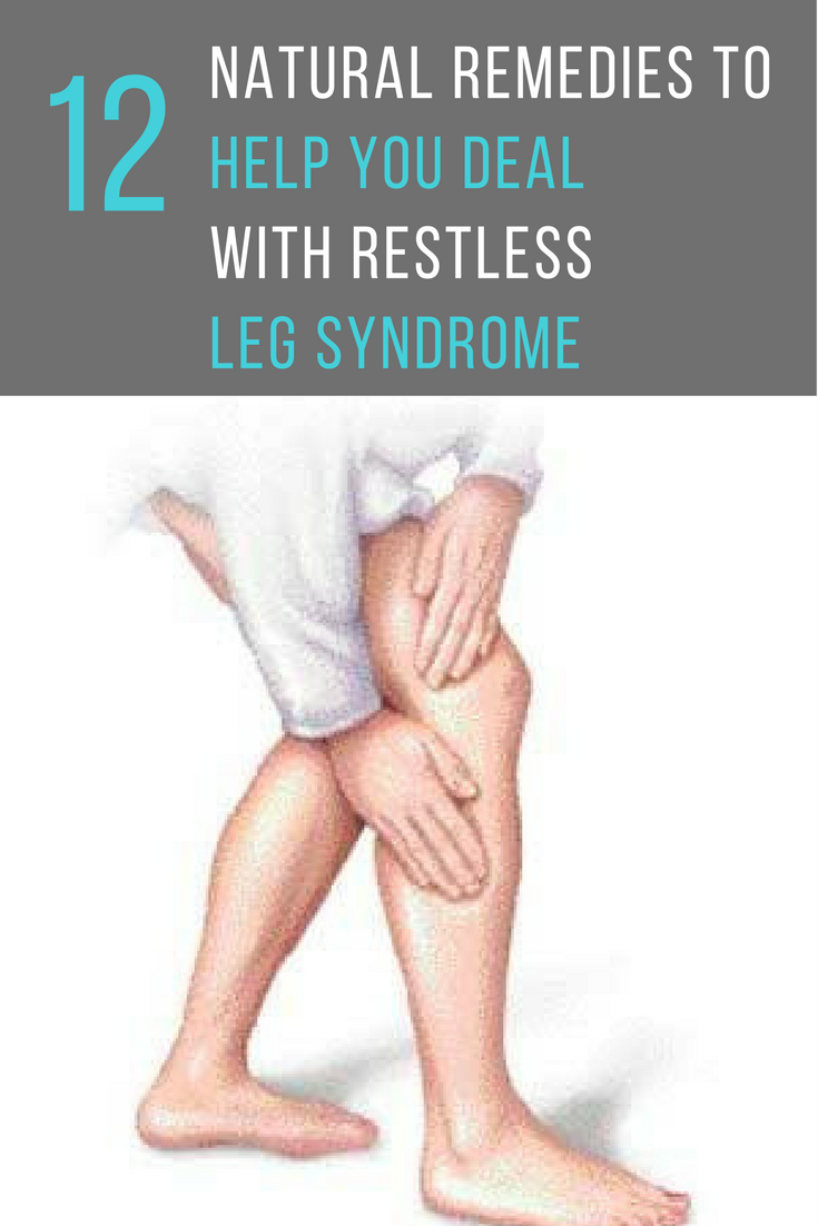 12 Natural Remedies For Restless Leg Syndrome That Really Work Restless Leg Remedies Restless Leg Syndrome Restless Legs Syndrome Remedies