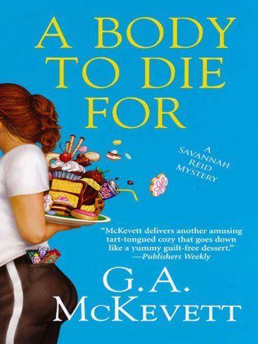 A Body To Die For (A Savannah Reid Mystery)