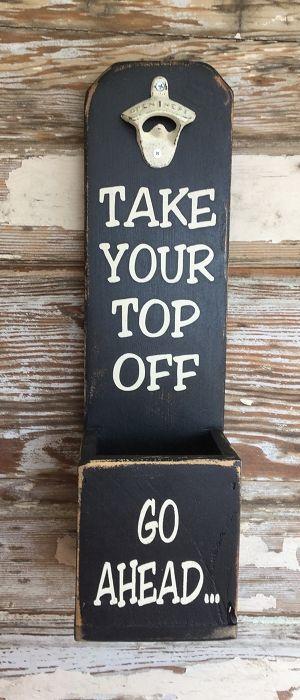 Go Ahead Take Your Top Off Beer Bottle Opener Beer