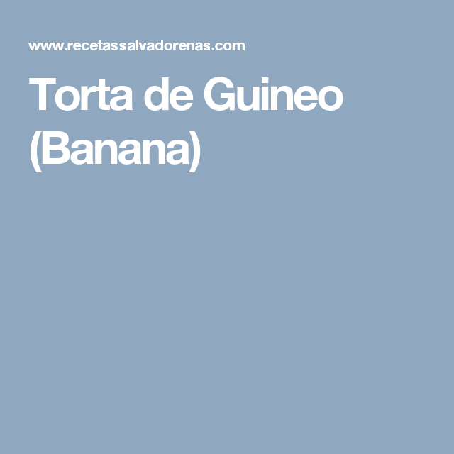 Torta de Guineo (Banana)