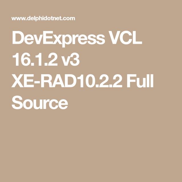 DevExpress VCL 16 1 2 v3 XE-RAD10 2 2 Full Source