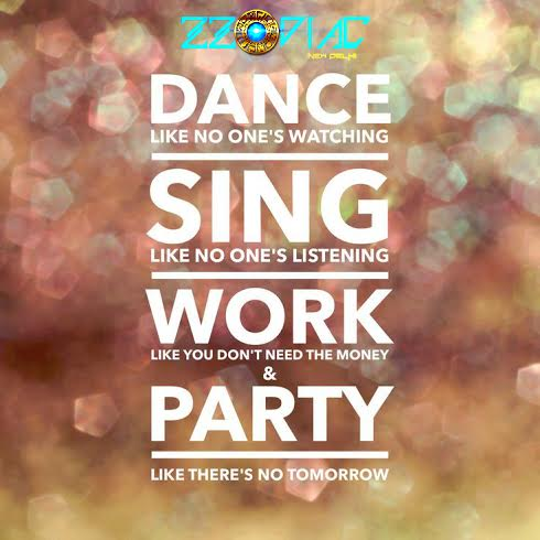 Zzodiac Delhi Zzodiacdelhi Party Quotes Party Quotes Funny Friday Night Quotes