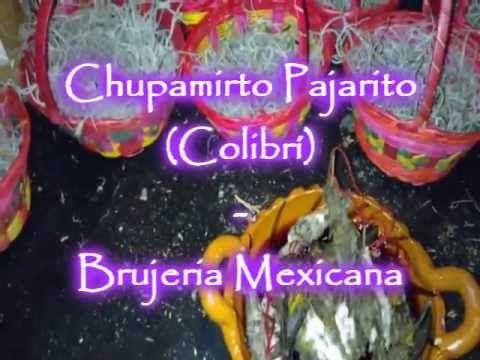 Chupamirto Pajarito (Colibrí) - Brujeria Mexicna