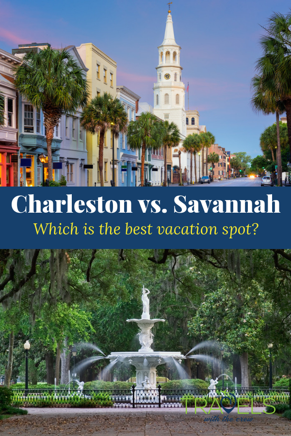 Charleston Vs Savannah Georgia Vacation Best Vacation Spots Vacation