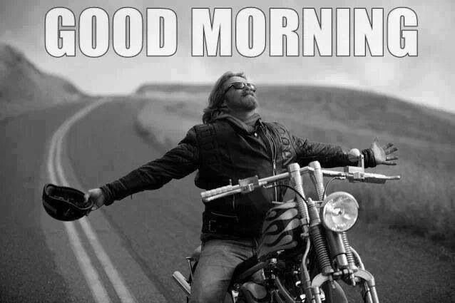 Good Morning Biker mornings Bike quotes
