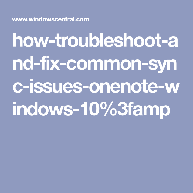 Fixing sync problems with OneNote on Windows 10 One note