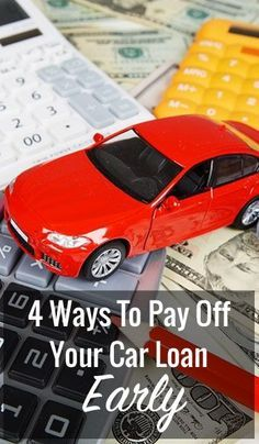 4 Ways To Pay Off Your Car Loan Early Paying Off Car Loan Car Loans Pay Off Mortgage Early