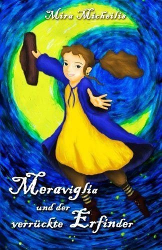Ein wunderhübsches Buch für kluge Mädchen. #booksforgirls #smartgirls  Meraviglia und der verrueckte Erfinder von Mira Micheilis http://www.amazon.de/dp/1505267064/ref=cm_sw_r_pi_dp_eBHFub0NV2FKJ