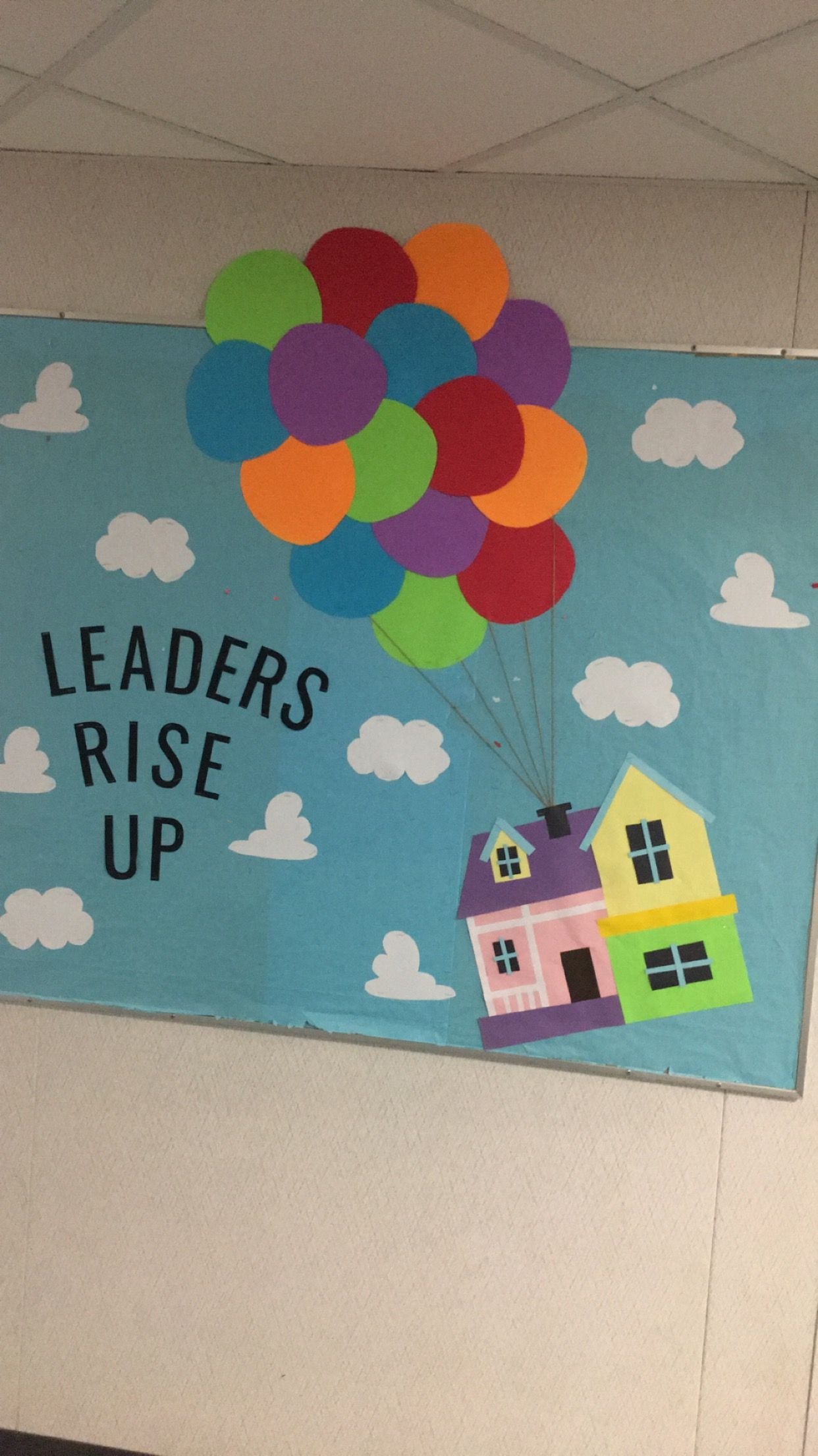 Bulletin board for this block! Leadership theme- it was a lot of work for the house and the balloons