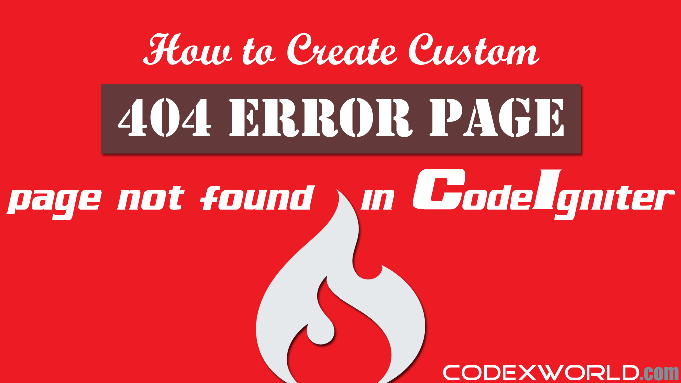 How to Create Custom 404 Error Page in CodeIgniter | CodeIgniter