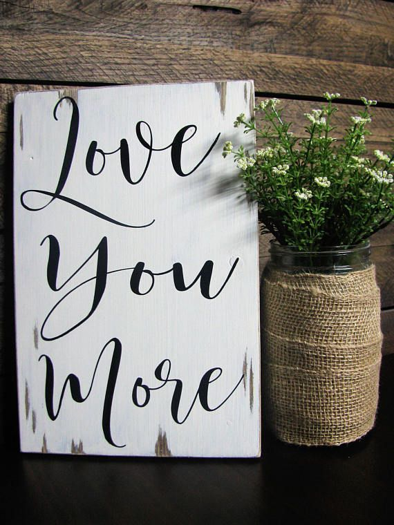 Love You More Wood Signhome Decorfarmhouse Signrustic Signhand Unique Hand Painted Wood Signs Home Decor