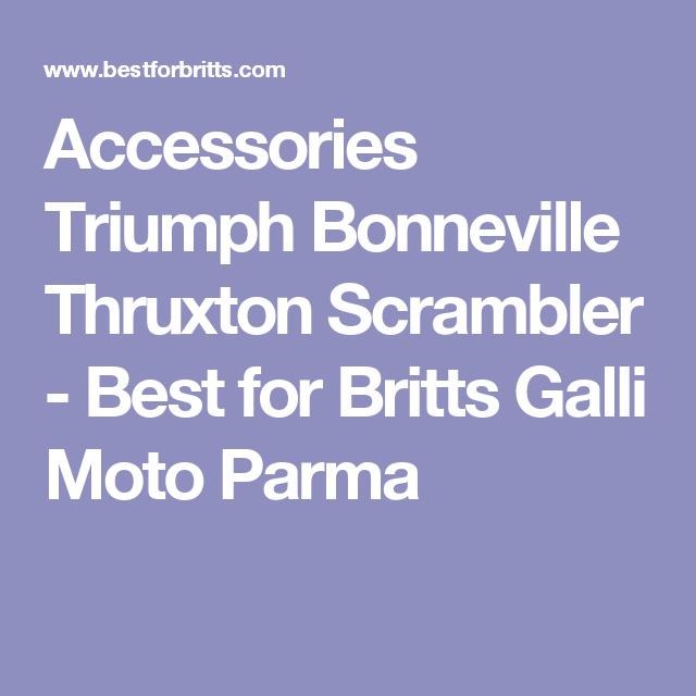 Accessories Triumph Bonneville Thruxton Scrambler Best For Britts Galli Moto Parma Triumph Bonneville Scrambler Triumph