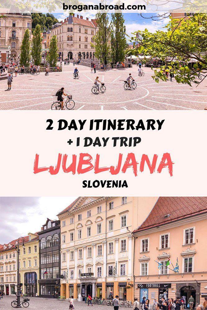The Perfect 1 2 Or 3 Days In Ljubljana Itinerary Balkans Travel Ljubljana Travel Locations