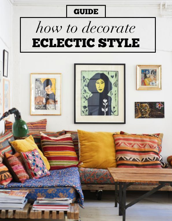 Got a lot of random things that you love? The eclectic decor ...