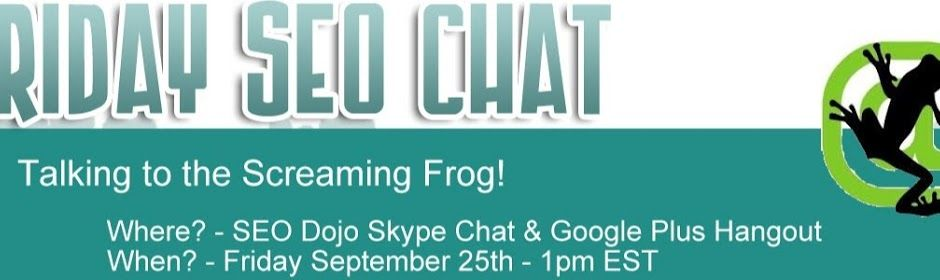 Friday SEO Chat - Screaming Frog - Google