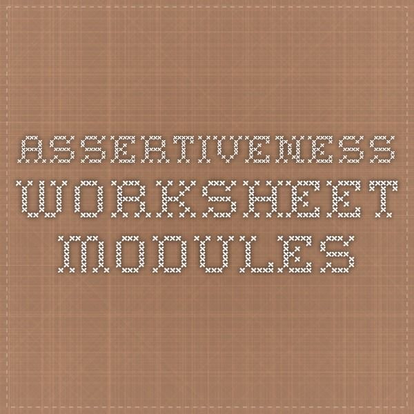 Assertiveness Worksheet Modules Worksheets – Assertiveness Training Worksheets
