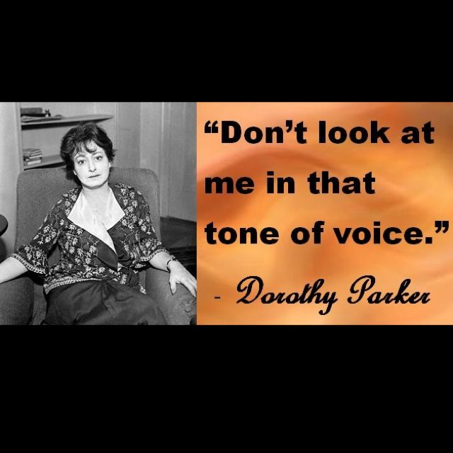 Tone Of Voice Quote By Dorothy Parker Inspirational Quotes