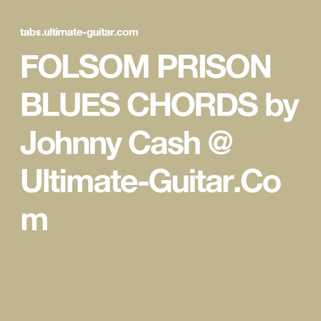 FOLSOM PRISON BLUES CHORDS by Johnny Cash @ Ultimate-Guitar.Com ...